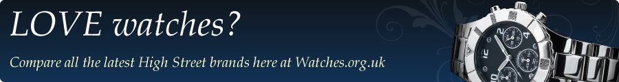 LOVE watches? Compare all the latest High Street brands here at Watches.org.uk